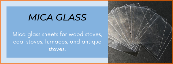 Mica glass for antique stoves, wood stoves, furnaces, and more!
