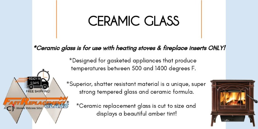 Ceramic Glass for use with inserts and heating stoves.