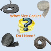 Find out what size high temperature gasket material you need!